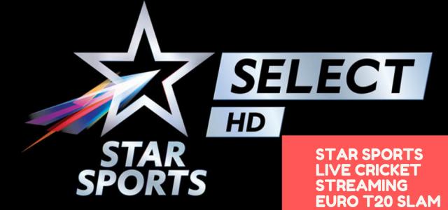 Star Sports Live Cricket Streaming Euro T20 Slam