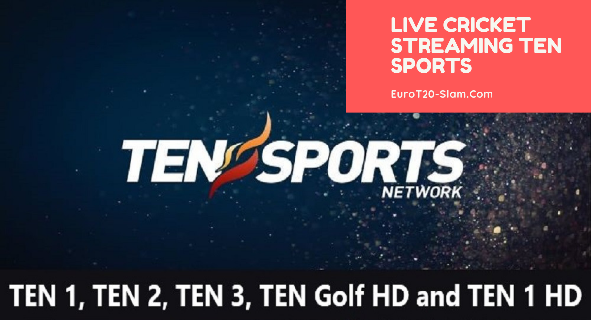 Live Cricket Streaming Ten Sports-Watch Match Now