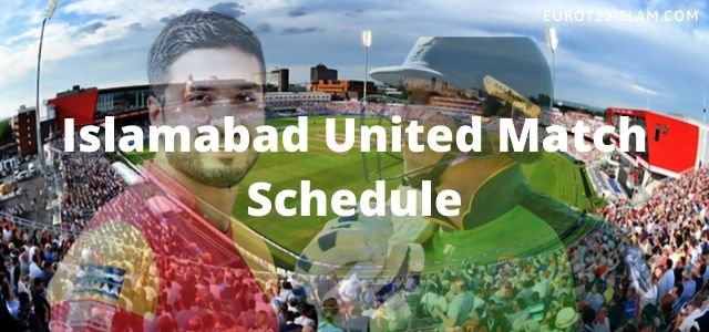 Islamabad United Match Schedule 2021-IU Full Time Table