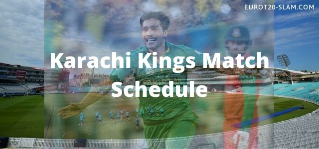 Karachi Kings Match Schedule 2021-KK Full Time Table and Fixture