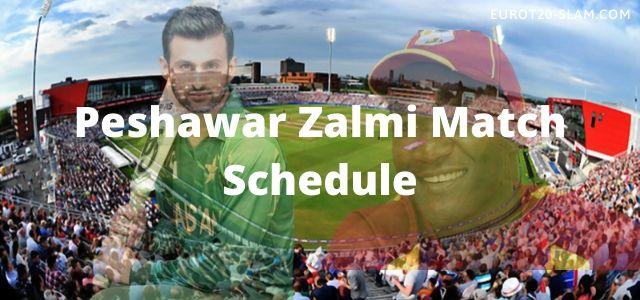 Peshawar Zalmi Match Schedule 2021-PZ Full Time Table and Fixture