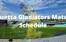 Quetta Gladiators Match Schedule