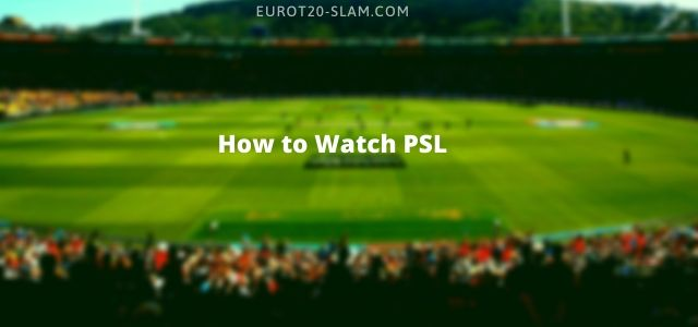 How to Watch PSL