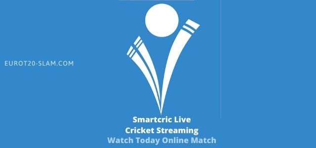 Smartcric Live Cricket Streaming – Watch Today Online Match