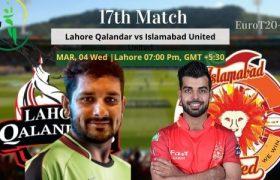 Lahore Qalandars vs Islamabad United Prediction 04 Mar 17th Match