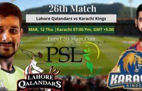 Lahore Qalandars vs Karachi Kings Prediction 12 Mar 26th Match