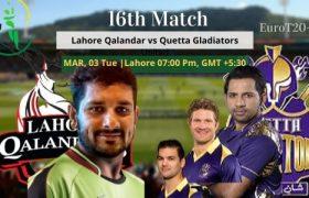 Lahore Qalandars vs Quetta Gladiator Today Match Prediction 16 Match 03 Mar