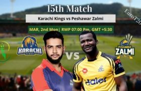 Peshawar Zalmi vs Karachi Kings Today Match Prediction 15th Match 2nd Mar