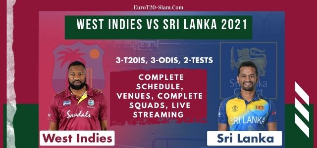 West Indies vs Sri Lanka 2021-Complete Schedule, Venues, Complete Squads, Live Streaming